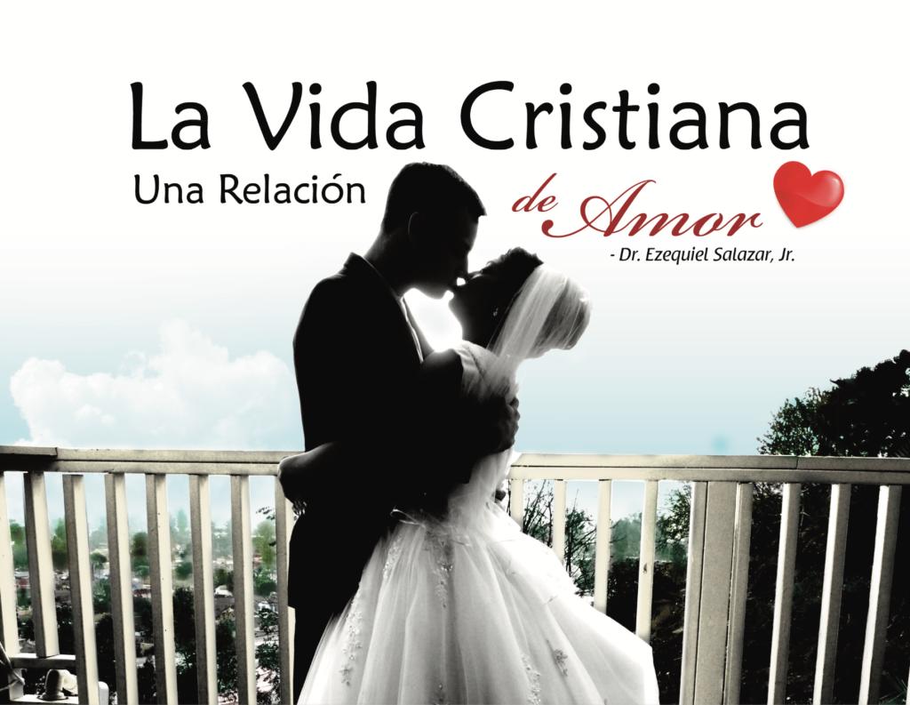 La vida Cristiana es  una relación de amor
