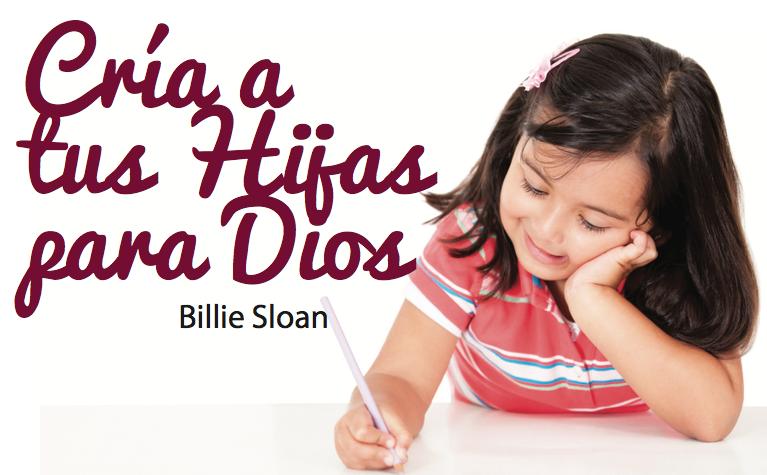 Cría A Tus Hijas Para Dios