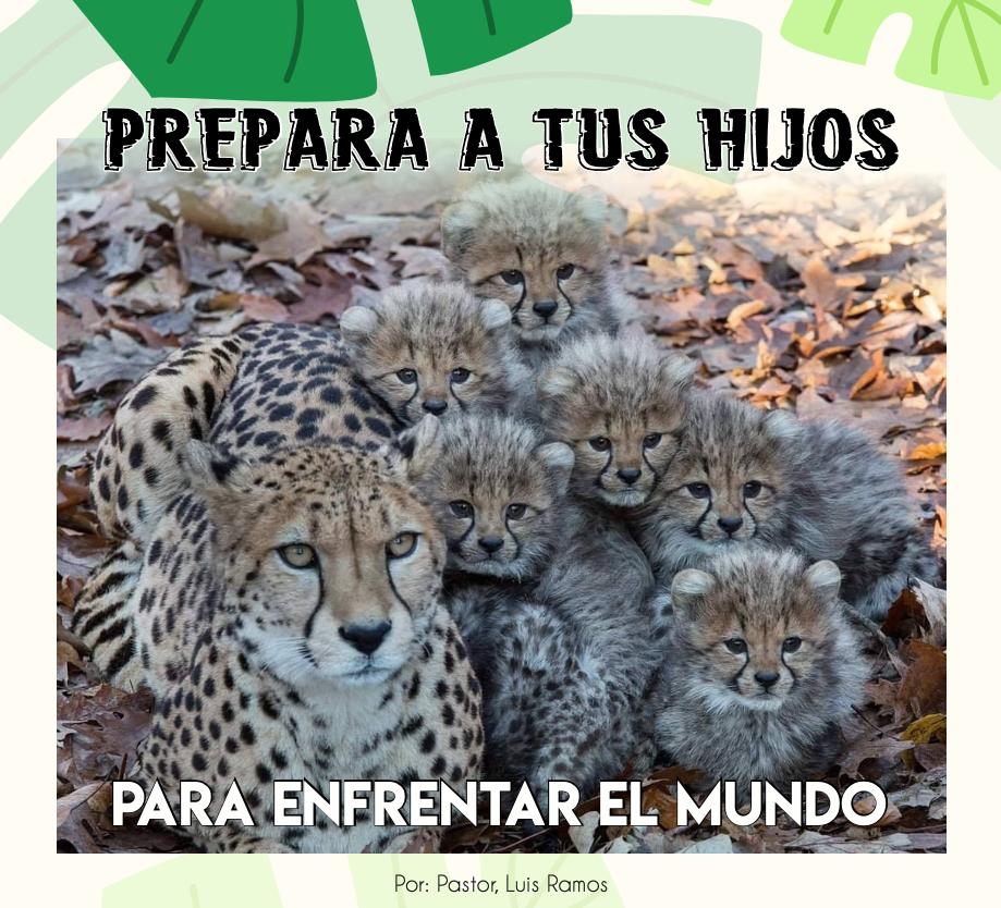 Prepara A Tus Hijos Para Enfrentar El Mundo